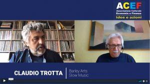 Nuova intervista a Claudio Trotta – Barley Arts, Slow Music