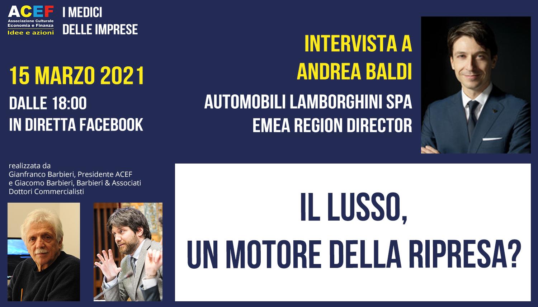 Il lusso, un motore della ripresa? – Andrea Baldi, Direttore EMEA di Lamborghini