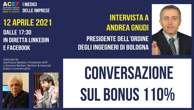 Bonus 110%: le agevolazioni previste dall'attuale normativa – Andrea Gnudi, Presidente Ingegneri di Bologna