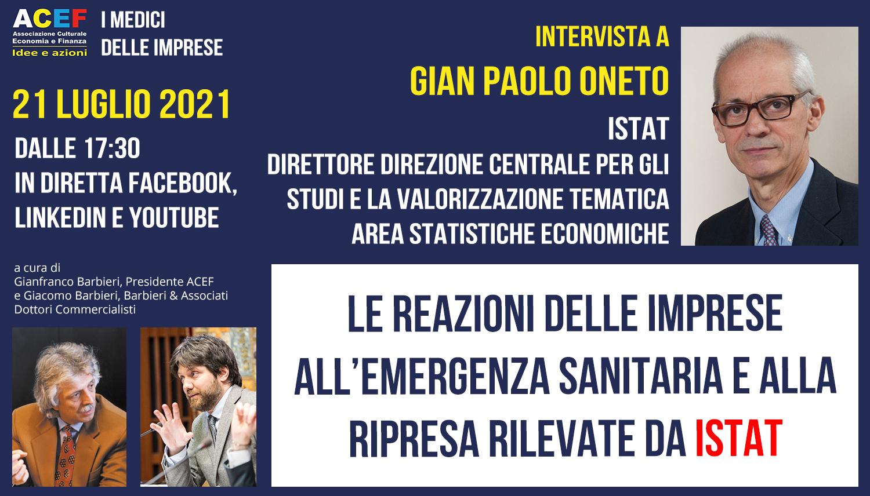 Read more about the article Azioni e reazioni delle imprese rilevate da ISTAT in questa fase di ripresa. – GIAN PAOLO ONETO, 20/07/2021
