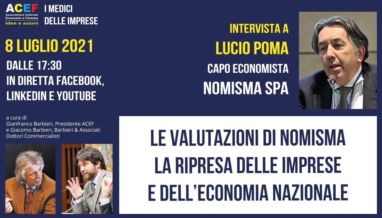 I dati di Nomisma. La ripresa delle imprese e dell'economia nazionale. LUCIO POMA, 8/07/2021