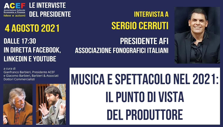 Read more about the article Musica e spettacolo nel 2021: il punto di vista del Produttore – SERGIO CERRUTI, 4/08/2021