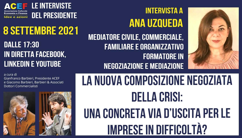 Read more about the article La nuova composizione negoziata della crisi – ANA UZQUEDA, 8/09/2021